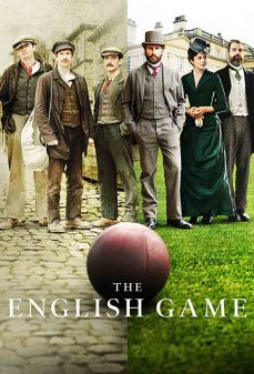 مشاهدة وتحميل فلم The English Game اونلاين