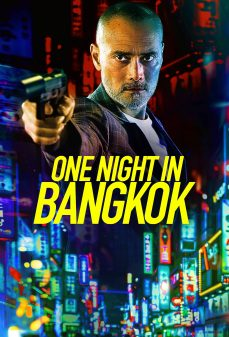 مشاهدة وتحميل فلم One Night in Bangkok اونلاين