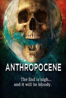 مشاهدة وتحميل فلم Anthropocene اونلاين