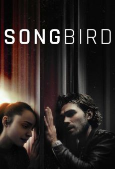 مشاهدة وتحميل فلم Songbird اونلاين