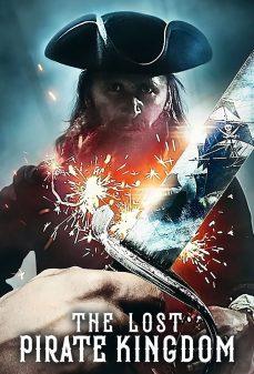 مشاهدة وتحميل فلم The Lost Pirate Kingdom اونلاين