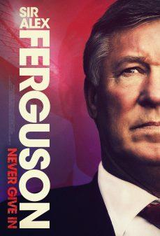 مشاهدة وتحميل فلم Sir Alex Ferguson: Never Give In اونلاين