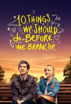 مشاهدة وتحميل فلم 10 Things We Should Do Before We Break Up اونلاين