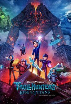 مشاهدة وتحميل فلم Trollhunters: Rise of the Titans اونلاين